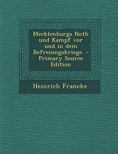 Mecklenburgs Noth Und Kampf VOR Und in Dem Befreiungskriege. - Primary Source Edition