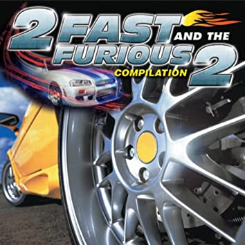 2 Fast and the Furious 2: Compilation