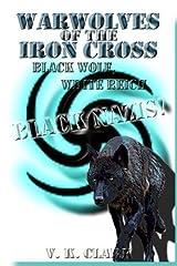 Warwolves of the Iron Cross: Black Wolf, White Reich: Black Nazis! (Wehrwolf) (Volume 7) by V. K. Clark (2014-11-20) Paperback
