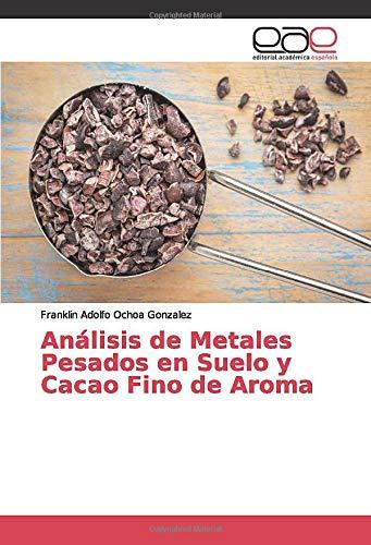 Análisis de Metales Pesados en Suelo y Cacao Fino de Aroma