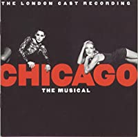 Chicago: The Musical (1998 London Cast)