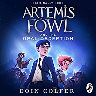 Artemis Fowl and the Opal Deception                   Written by:                                                                                                                                 Eoin Colfer                               Narrated by:                                                                                                                                 Gerry O'Brien                      Length: 8 hrs and 41 mins     1 rating     Overall 5.0