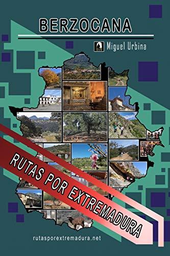 Berzocana: Rutas por Extremadura