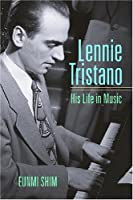 Lennie Tristano: His Life in Music (Jazz Perspectives)