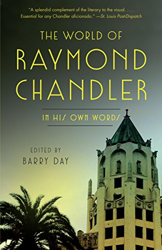 The World of Raymond Chandler: In His Own Words (Vintage Crime Black Lizard)
