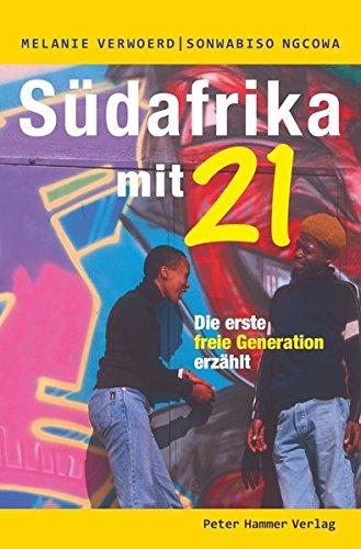 Südafrika mit 21: Die erste freie Generation erzählt