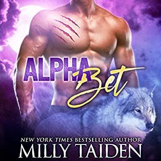 Alpha Bet: Paranormal Shifter Romance                   By:                                                                                                                                 Milly Taiden                               Narrated by:                                                                                                                                 Lauren Sweet                      Length: 5 hrs and 35 mins     300 ratings     Overall 4.4