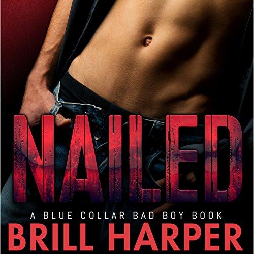 Nailed: A Blue Collar Bad Boys Book, Volume 2 cover art
