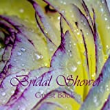 BRIDAL SHOWER GUEST BOOK: flower, white, violet, yellow, From Miss to Mrs. Guest Book, 8.25'x 8.25', 120 pages for 236 guests, decorated interior.