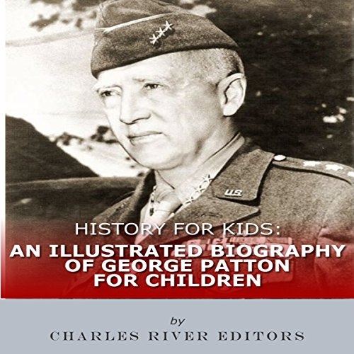 History for Kids: An Illustrated Biography of George Patton for Children audiobook cover art