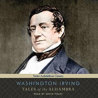 Tales of the Alhambra                   De :                                                                                                                                 Washington Irving                               Lu par :                                                                                                                                 Kevin Foley                      Durée : 13 h et 22 min     Pas de notations     Global 0,0