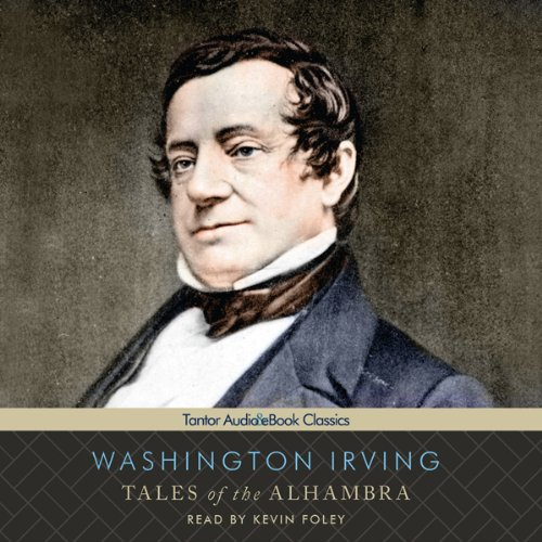 Tales of the Alhambra                   By:                                                                                                                                 Washington Irving                               Narrated by:                                                                                                                                 Kevin Foley                      Length: 13 hrs and 22 mins     Not rated yet     Overall 0.0