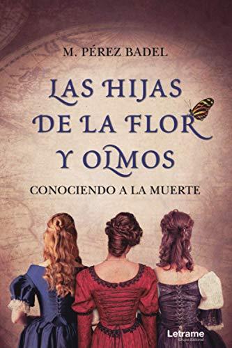 Las hijas de la Flor y Olmos: 1 (Novela)