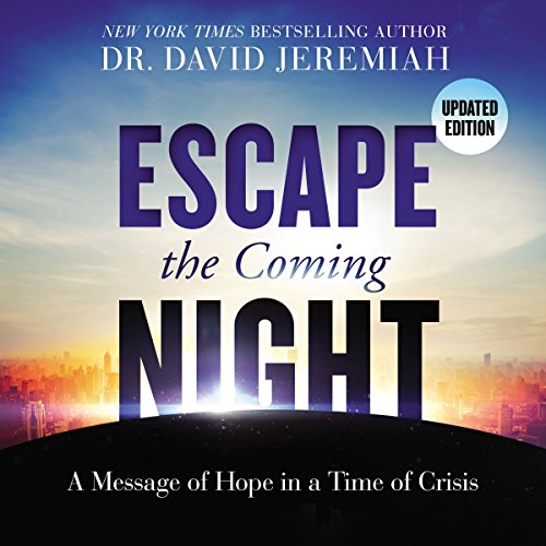 Escape the Coming Night                   By:                                                                                                                                 David Jeremiah                               Narrated by:                                                                                                                                 Henry O. Arnold                      Length: 7 hrs and 37 mins     192 ratings     Overall 4.9