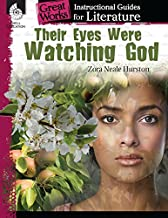 Their Eyes Were Watching God: An Instructional Guide for Literature - Novel Study Guide for High School Literature with Close Reading and Writing Activities (Great Works Classroom Resource)