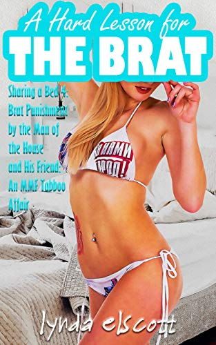 A Hard Lesson for the Brat: Brat Punishment by the Man of the House and His Friend: An MMF Tabboo Affair (Sharing a Bed Book 4) (English Edition)