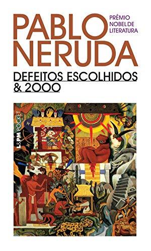 Defeitos escolhidos & 2000 (Pablo Neruda)