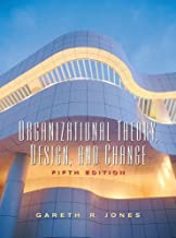 Organizational Theory, Design and Change (5th Edition)