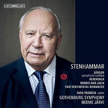 Stenhammar: Sången, Reverenza & Romeo och Julia Suite