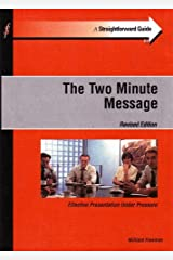 Applying the 'Two Minute Message' (electronic version): 'going beyond the elevator pitch' Kindle Edition