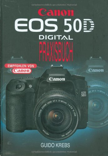 Canon EOS 50 D: Digital Praxisbuch