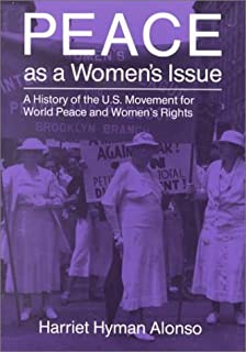 Peace as a Woman's Issue: A History of the U.S. Movement for World Peace and Women's Rights (Syracuse Studies on Peace and Conflict Resolution)