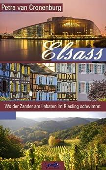 Elsass: Wo der Zander am liebsten im Riesling schwimmt von [Petra van Cronenburg]
