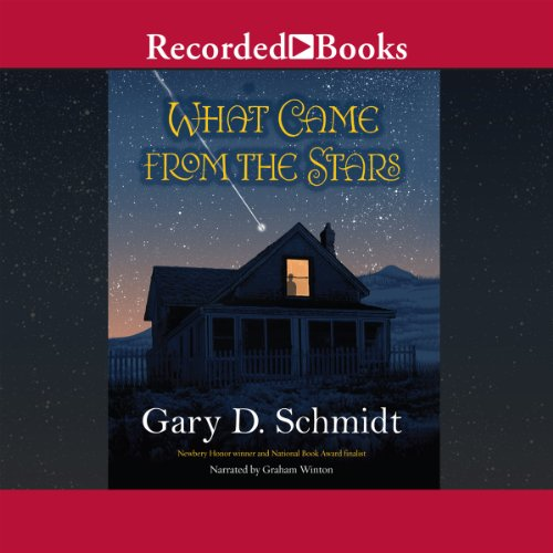 What Came from the Stars Audiobook By Gary D. Schmidt cover art