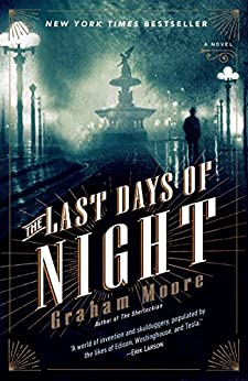 The Last Days of Night: A Novel by [Graham Moore]