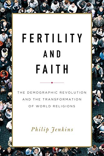 Fertility and Faith: The Demographic Revolution and the Transformation of World Religions