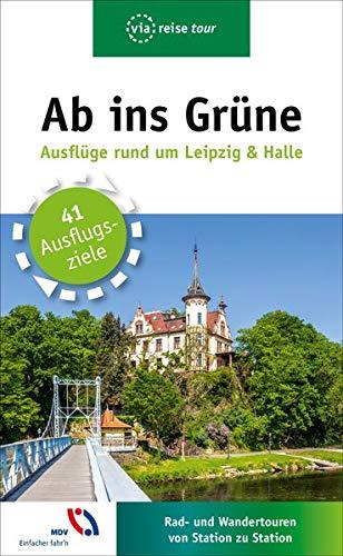 Ab ins Grüne – Ausflüge rund um Leipzig & Halle