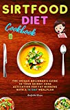 Sirtfood Diet Cookbook : Burn Fat by Activating your Skinny Gene With a 14-Day Meal Plan. Easy handpicked and delicious recipes that will help you lose ... improve your metabolism (English Edition)