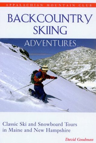 Backcountry Skiing Adventures: Classic Ski and Snowboard Tours in Maine and New Hampshire