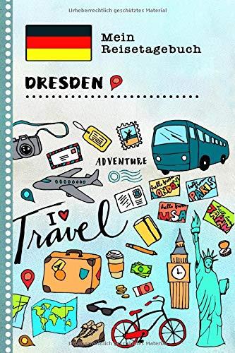 Dresden Reisetagebuch: Kinder Reise Aktivitätsbuch zum Ausfüllen, Eintragen, Malen, Einkleben A5 - Ferien unterwegs Tagebuch zum Selberschreiben -  Urlaubstagebuch Journal für Mädchen, Jungen
