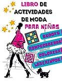 Libro de actividades de moda para niñas: 196 páginas de juegos de moda : Sudoku, laberintos, colorear, puzzles | a partir de 6 años | Gran formato 8,5 x 11 pulgadas + soluciones al final