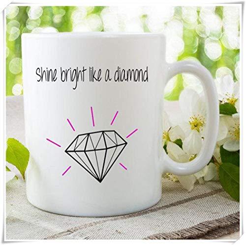 Brillo Brillante como una taza de diamantes Taza de café Taza de cerámica Taza de regalo Taza de Rihanna Regalo para un amigo Taza de mejor amigo Taza de café de cerámica de 11 oz Taza de té