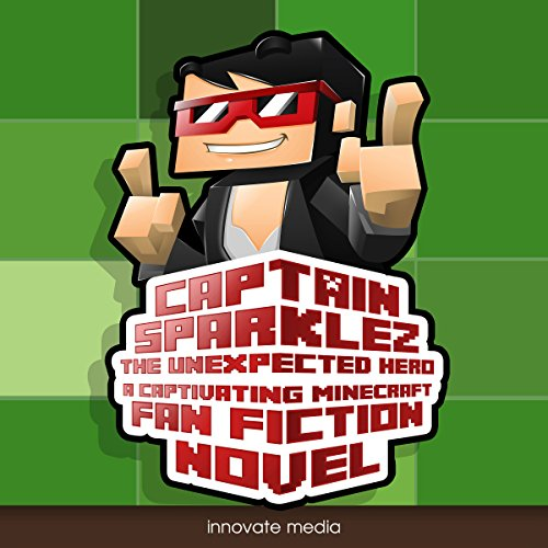 CaptainSparklez: The Unexpected Hero audiobook cover art