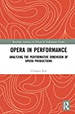 Opera in Performance: Analyzing the Performative Dimension of Opera Productions