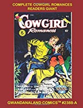 Complete Cowgirl Romances Readers Giant: Gwandanaland Comics #2388-A:   Tales of Danger and Love in the Wild West!   An Economical Black & White Version of our Giant Collection