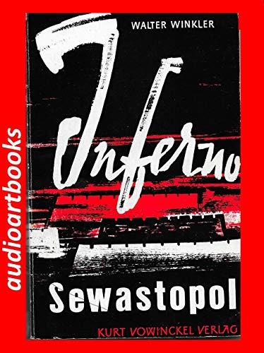 Inferno Sewastopol. Ein Gefreiter, der Karabiner 98 k, und 25 Tage Sturm auf eine Festung