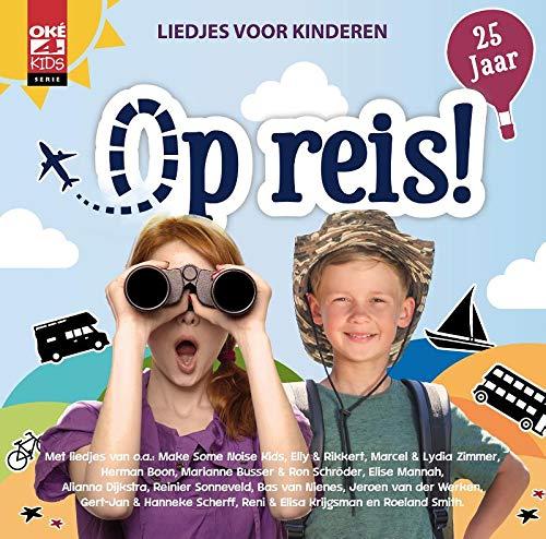 Op reis!: liedjes voor kinderen (Oké4Kids cd Serie)