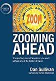 Zooming Ahead: Transporting yourself anywhere you want without any of the bother of travel. (English Edition)