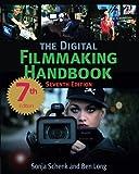 The Digital Filmmaking Handbook: Seventh Edition