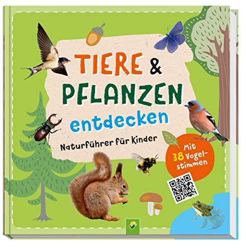 Tiere und Pflanzen entdecken: Naturführer für Kinder. Mit 38 Vogelstimmen als QR-Code