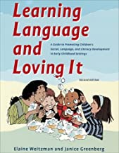 By Elaine Weitzman Learning Language and Loving It: A Guide to Promoting Children's Social, Language and Literacy Devel (2 Rev Exp)