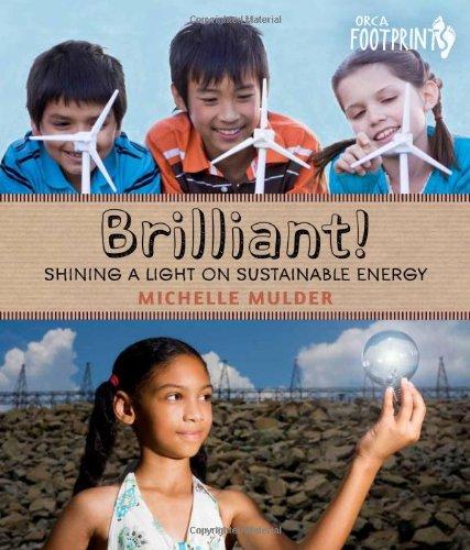 Brilliant: Shining a Light on Sustainable Energy (Orca Footprints)