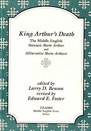 King Arthur's Death: The Middle English Stanzaic Morte Arthur and Alliterative Morte Arthure (TEAMS Middle English Texts