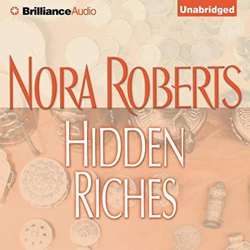 Hidden Riches                   By:                                                                                                                                 Nora Roberts                               Narrated by:                                                                                                                                 Sandra Burr                      Length: 14 hrs and 23 mins     1,219 ratings     Overall 4.3