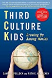 Third Culture Kids: Growing Up Among Worlds - A must-read for TCKs