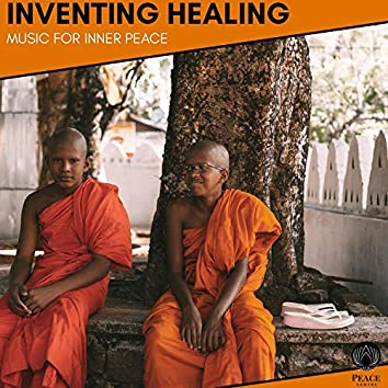Inventing Healing - Music For Inner Peace